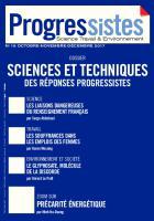 Progressistes N°18 Octobre Novembre Décembre 2017: SCIENCES & TECHNIQUES Des réponses progressistes